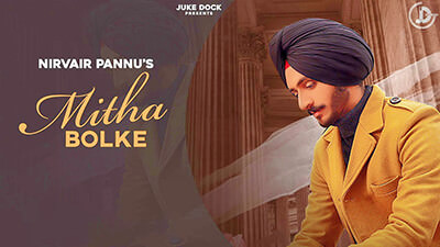 Mitha Bolke song lyrics Nirvair Pannu