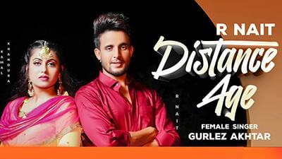 R Nait Distance Age Gurlej Akhtar song lyrics