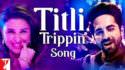 Titli Trippin Song Meri Pyaari Bindu lyrics