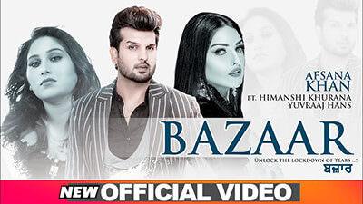 Bazaar Lyrics – Afsana Khan Ft. Himanshi Khurana & Yuvraj Hans