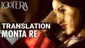 monta re lyrics english translation Bangla lootera meaning