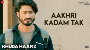 Aakhri Kadam Tak - Khuda Haafiz