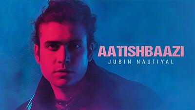 Aatishbaazi Jubin Nautiyal song lyrics