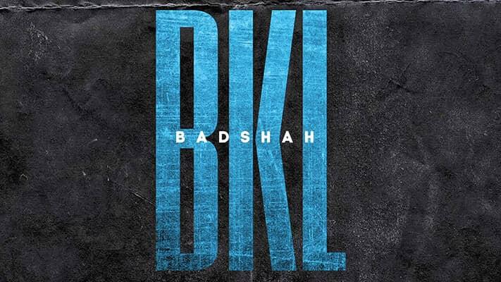 BADSHAH – BKL song lyrics