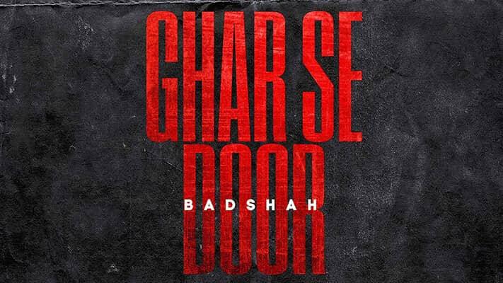 BADSHAH – GHAR SE DOOR lyrics