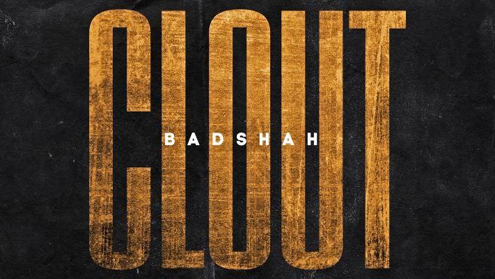 BADSHAH CLOUT song lyrics