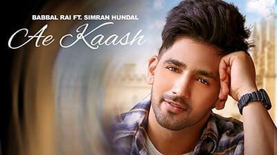 Babbal Rai Ae Kaash Full Song lyrics Simran Hundal