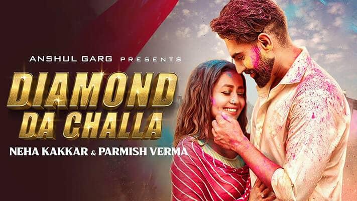 DIAMOND DA CHALLA - Neha Kakkar & Parmish Verma lyrics