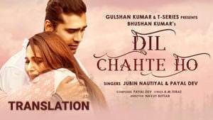 Dil Chahte Ho Jubin Nautiyal Mandy Takhar Payal Dev lyrics English