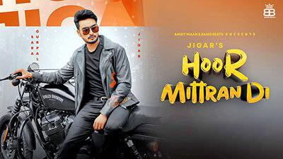 Hoor Mitran Di Lyrics – Jigar Ft. Sara Gurpal | Amrit Maan