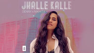 Jhalle Kalle by Denny Nikhita Gandhi lyrics