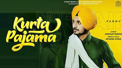 Kurta Pajama Lyrics – Nirvair Pannu Ft. R Nait & Afsana Khan
