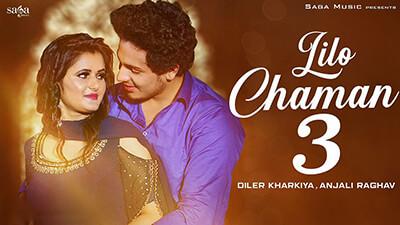Lilo Chaman 3 Diler Kharkiya Anjali Raghav song lyrics