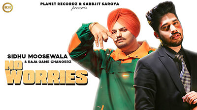 No Worries Sidhu Moose Wala & Raja Game Changerz song lyrics
