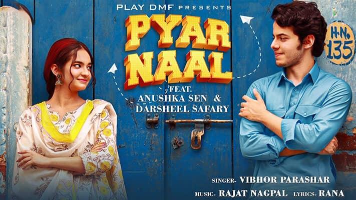 PYAR NAAL Anushka Sen & Darsheel Safary Vibhor Parashar Hindi lyrics
