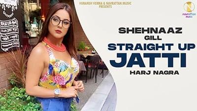 SHEHNAAZ GILL - Straight Up Jatti song lyrics