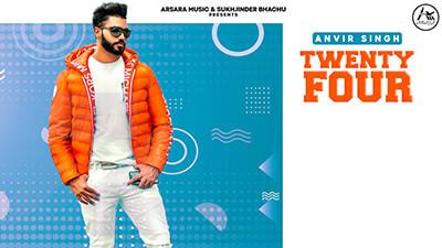 TWENTY FOUR song lyrics Anvir Singh Snappy Rav Hanjra