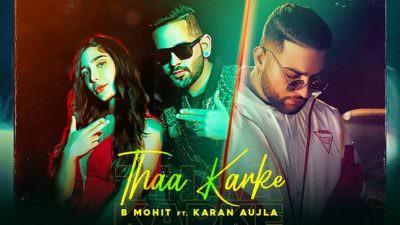 Thaa Karke Lyrics – Karan Aujla Ft. B Mohit | Swaalina