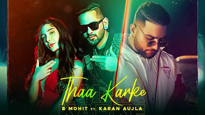 Thaa Karke B Mohit ft. Karan Aujla lyrics