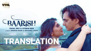 baarish lyrics translation payal dev stebin ben