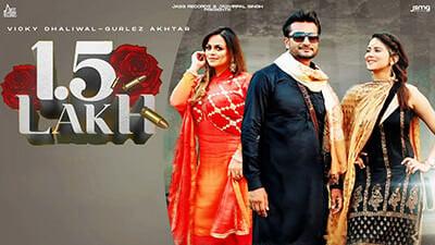 1.5 Lakh Vicky Dhaliwal Gurlez Akhtar lyrics