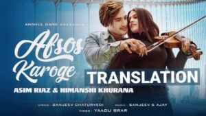AFSOS KAROGE Asim Riaz & Himanshi Khurana lyrics English