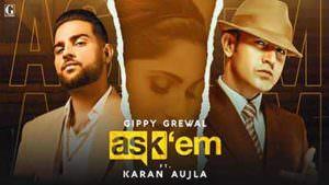 ASK THEM song lyrics Gippy Grewal Ft. Karan Aujla