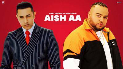 Aish Aa Lyrics – Gippy Grewal | Deep Jandu