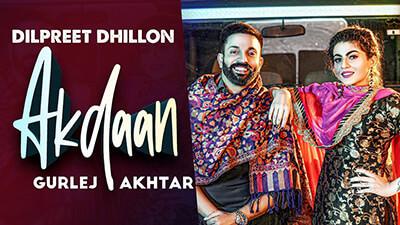 Akdaan song lyrics Dilpreet Dhillon
