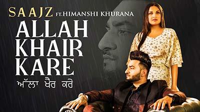 Allah Khair Kare Saajz Himanshi Khurana lyrics