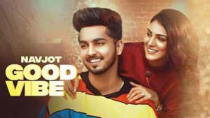 Good Vibe Navjot lyrics