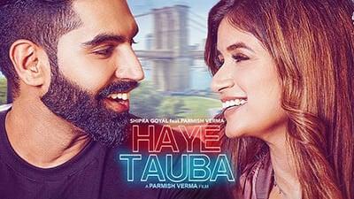 Haye Tauba Shipra Goyal Parmish Verma song lyrics