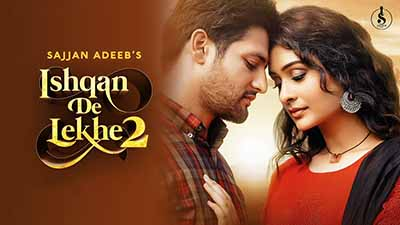 Ishqan De Lekhe 2 Sajjan Adeeb lyrics
