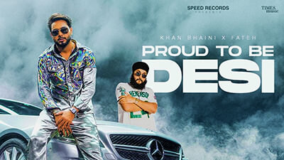 Proud To Be Desi Khan Bhaini ft Fateh song lyrics