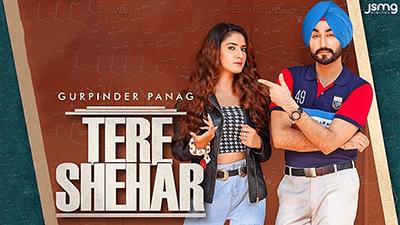 Tere Shehar Gurpinder Panag song lyrics