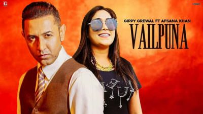 Vailpuna Lyrics: Gippy Grewal & Afsana Khan