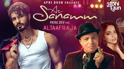 Ae Sanam Altaaf Raja Payal Dev lyrics