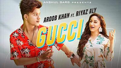 GUCCI Aroob Khan ft. Riyaz Aly lyrics