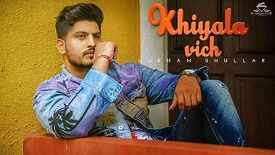 Khiyala Vich Lyrics – Gurnam Bhullar