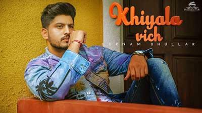 Gurnam-bhullar-khiyala-vich-lyrics