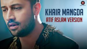 Khair Mangda Atif Aslam ek mera yaar aa ek yaari lyrics English