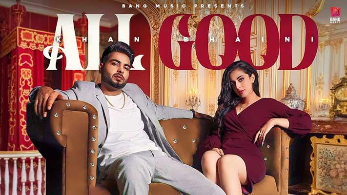Khan-Bhaini-All-Good-lyrics