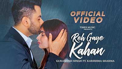 Reh-Gaye-Kahan-Gurashish-Singh-Karishma-Sharma-lyrics