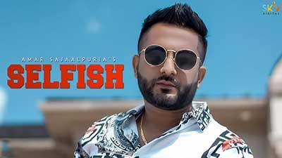Selfish-lyrics-Amar-Sajaalpuria