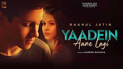 Yaadein-Aane-Lagi-Song-lyrics-Hindi-Raahul-Jatin