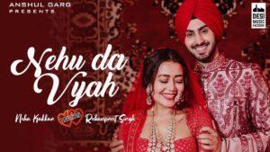 NEHU DA VYAH - Neha Kakkar & Rohanpreet Singh