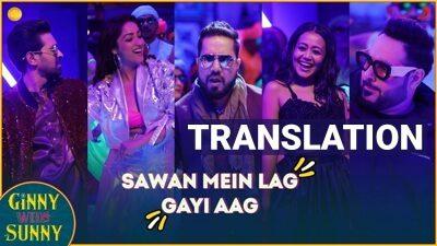 Sawan Mein Lag Gayi Aag Lyrics Translation – Ginny Weds Sunny