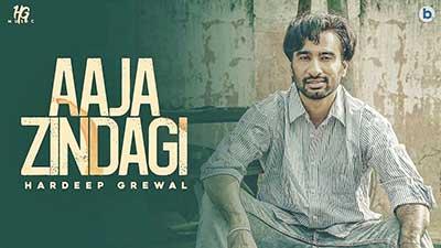 Aaja-Zindagi-lyrics-Hardeep-Grewal