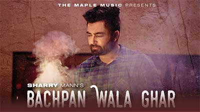 Bachpan-Wala-Ghar-Sharry-Mann-lyrics
