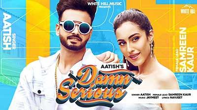 Damn-Serious-Aatish-Samreen-Kaur-lyrics